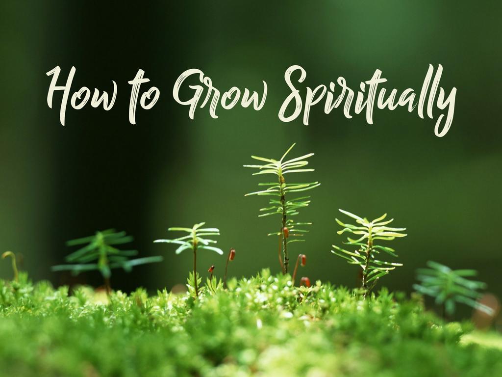 how to grow spiritually strong